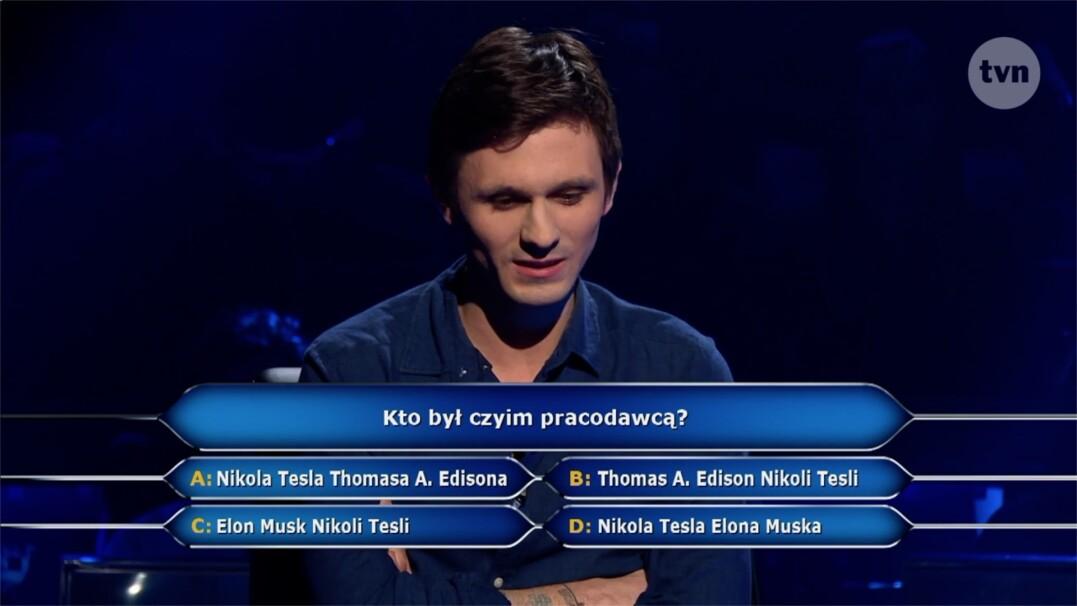 """Tesla i Edison - kto był czyim pracodawcą? Pytanie z """"Milionerów"""" za 125 tysięcy zł"""